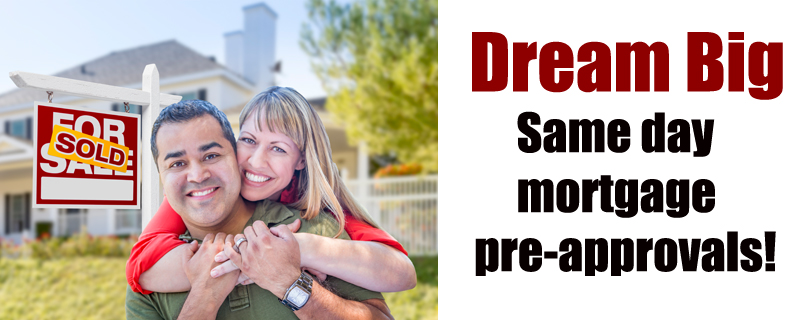 DREAM BIG, SAME DAY MORTGAGE PRE_APPROVALS